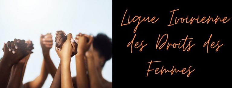 La Ligue Ivoirienne des Droits des Femmes (La Ligue) embarrassée